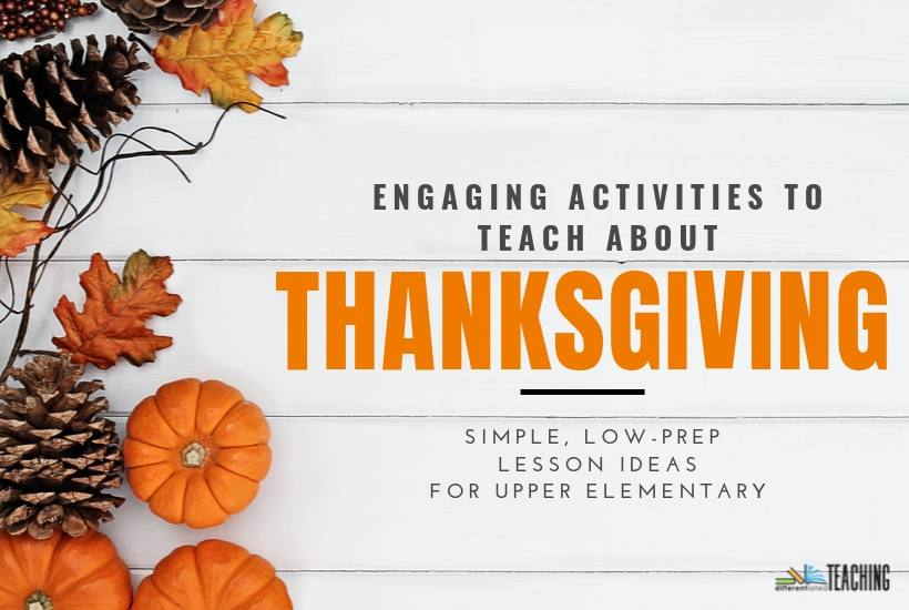 Low-prep, engaging ideas for teaching students about Thanksgiving. Includes fun Thanksgiving activities and free classroom resources.