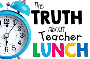 The Truth about Teacher Lunch