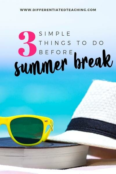 3 simple things you can do before the end of the school year to make back-to-school time easier