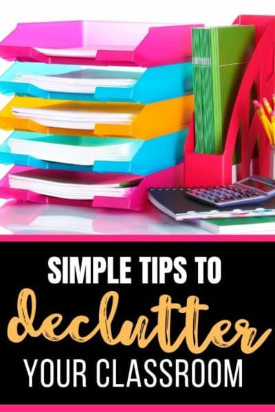 Simple TIps to Declutter Your Classroom
