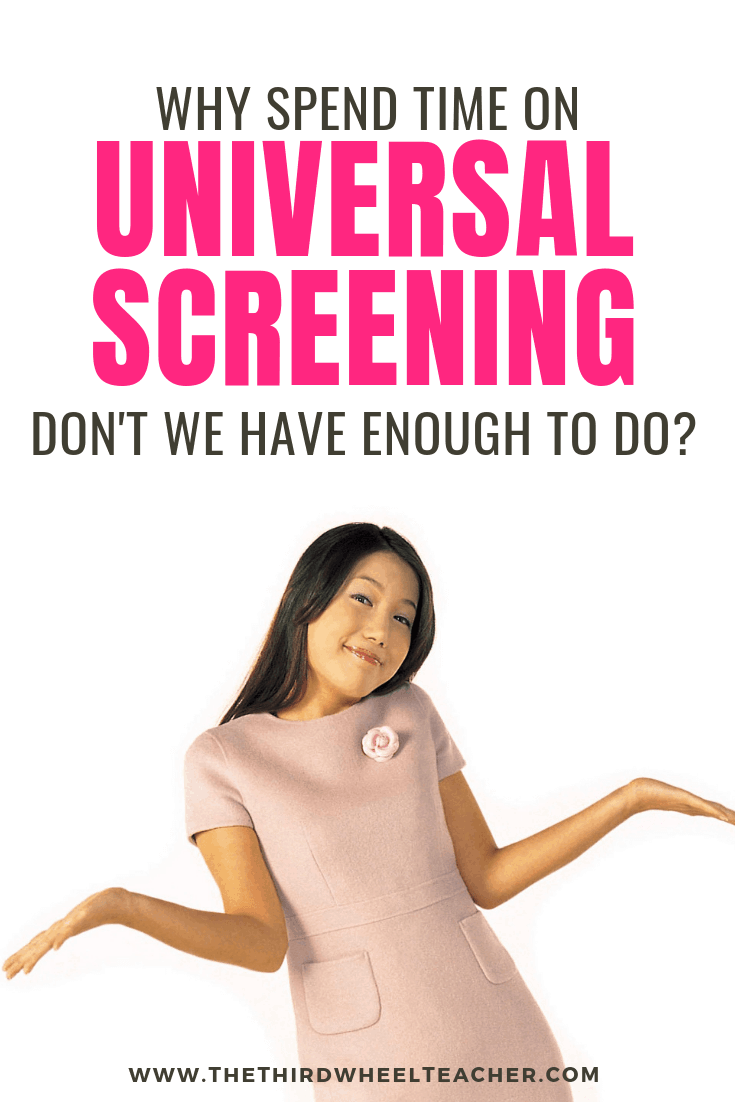 Why spend time on universal screening for RTI