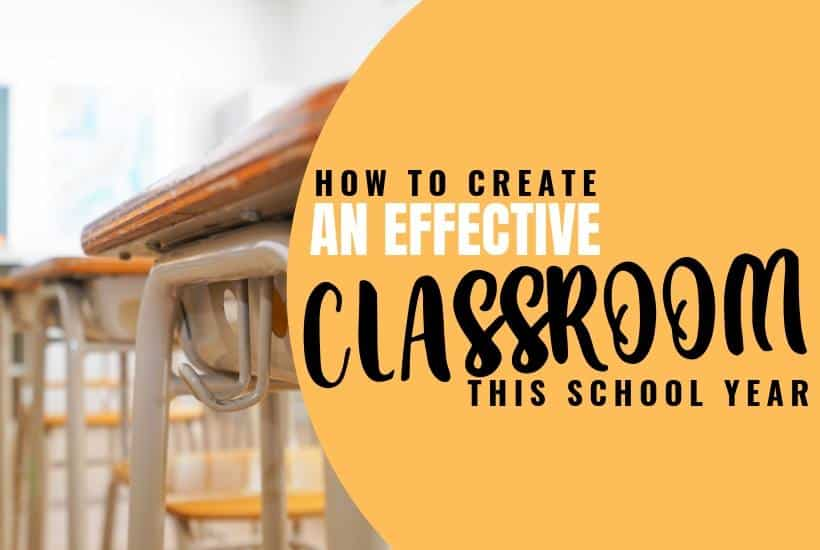 Creating an effective classroom - components that every effective classroom teacher considers