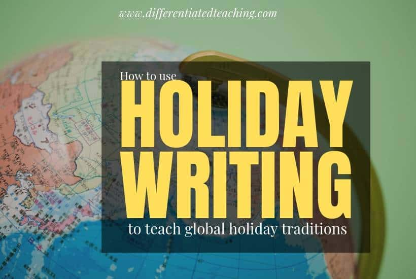 How to use holiday writing activities to teach global traditions