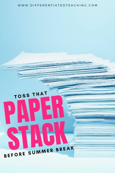 Declutter your paper stack at the end of the school year
