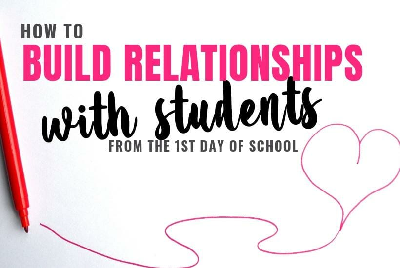 how to build relationships with students from the first day of school