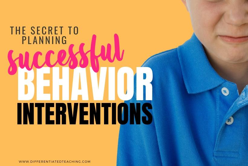 The secret to planning successful behavior interventions in the classroom