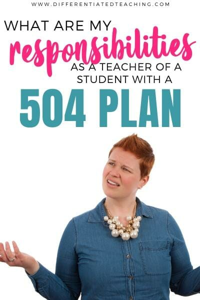 Teacher confused about what her responsibilities are for a student with a 504 Plan