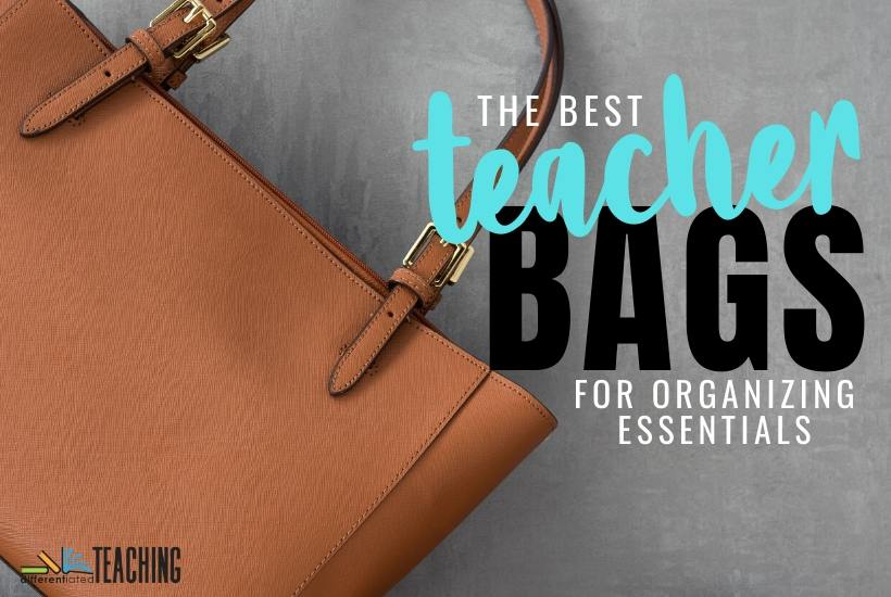 The Best Bags for Teachers who want to get organized