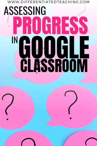 Assessing learning in Google Classroom