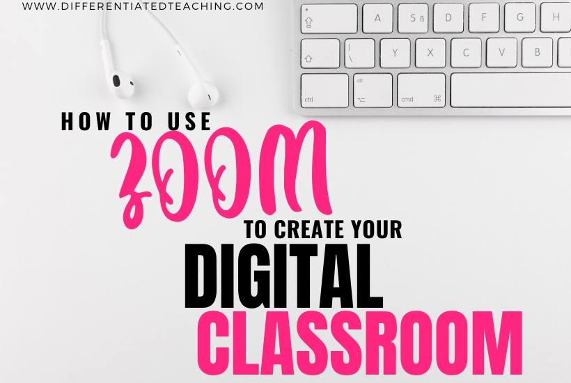 Use Zoom to create Digital Classroom