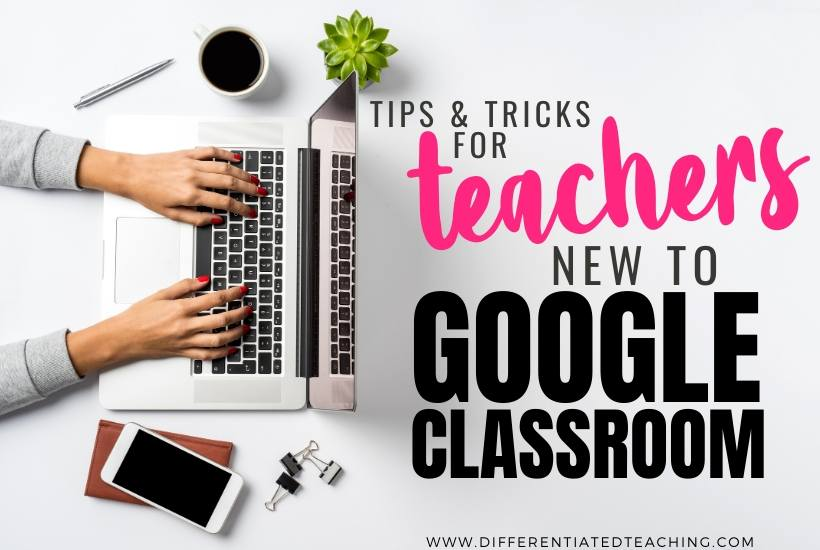 Tips and Tricks for using Google Classroom for Online Learning
