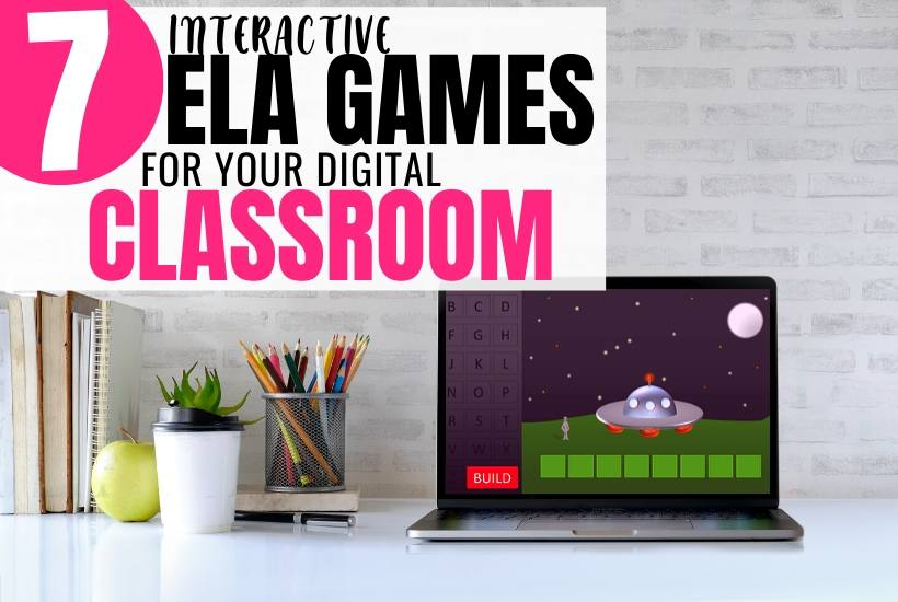 7 Interactive ELA Games for Your Digital Classroom