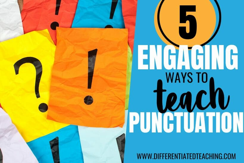 ENGAGING IDEAS FOR TEACHING PUNCTUATION